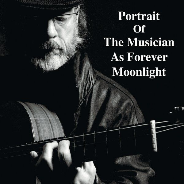 Cover art for Portrait of the Musician as Forever Moonlight